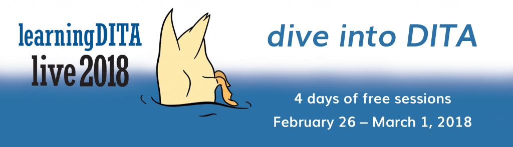 dive into DITA: LearningDITA Live 2018